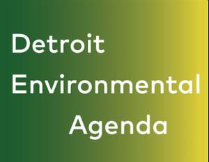 Detroit Environmental Agenda (2011-Ongoing)