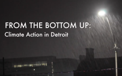 "New Content on Our YouTube Channel – ""From the Bottom Up: Climate Action in Detroit"""